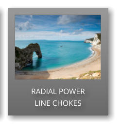 RADIAL POWER LINE CHOKES